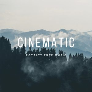 Cinematic royalty free music